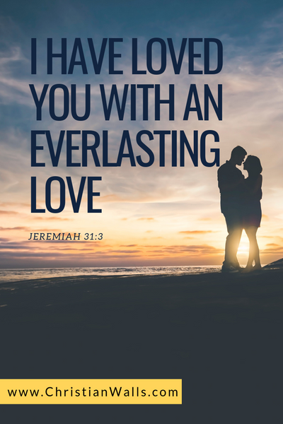 Jeremiah 31 3 I have loved you with an everlasting love picture print poster bible verse