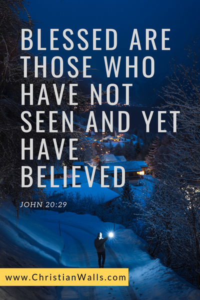 John 20 29 Blessed are those who have not seen and yet have believed picture print poster bible verse