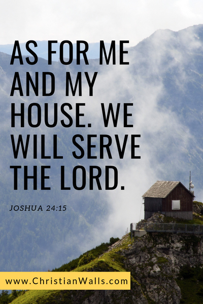 Joshua 24 15 AS for me and my house we will serve the Lord picture print poster bible verse