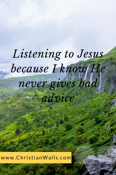 Listening to Jesus because I know He never gives bad advice picture print poster christian quote