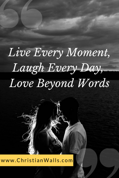 Live every moment, laugh every day, love beyond words picture print poster christian quote