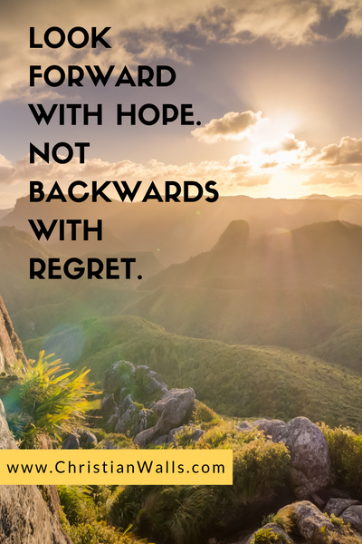 Look forward with hope Not backwards with regret picture print poster christian quote