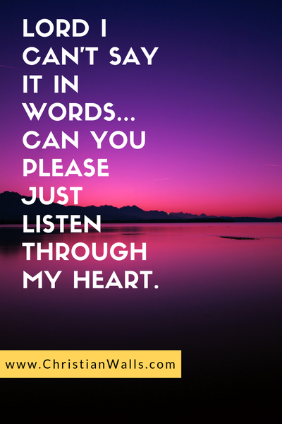 Lord I cant say it in words Can you please just listen through my heart picture print poster christian quote