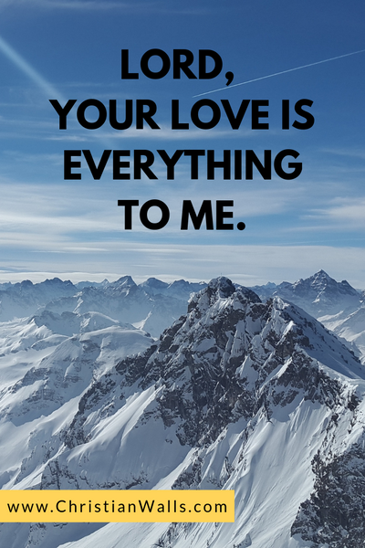 Lord, your love is everything to me picture print poster christian quote