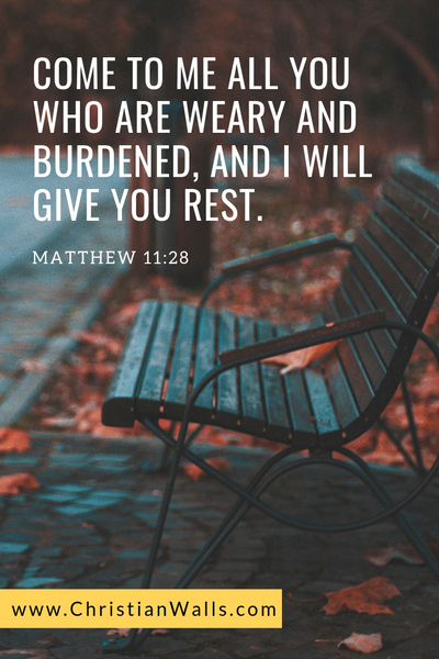 Matthew 11 28 Come to me all you who are weary and burdened and I will give you rest picture print poster bible verse