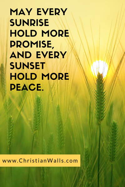 May every sunrise hold more promise, and every sunset hold more peace picture print poster christian quote