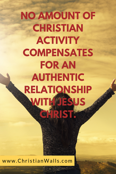 No amount of Christian activity compensates for an authentic relationship with Jesus Christ picture print poster christian quote