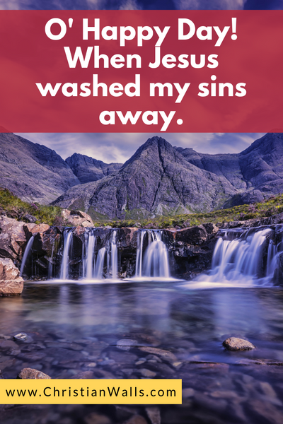 O happy day when Jesus washed away my sins picture print poster christian quote