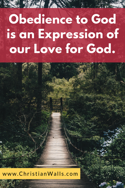 Obedience to God is an expression of our love for God picture print poster christian quote