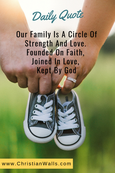 Our family is a circle of strength and love Founded on faith Joined in love Kept by God picture print poster christian quote