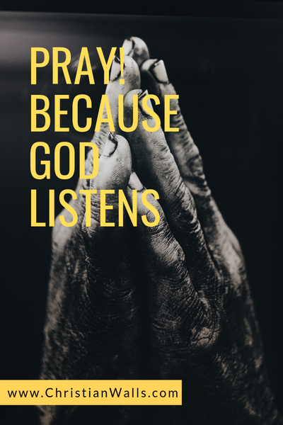 Pray because God listens picture print poster christian quote