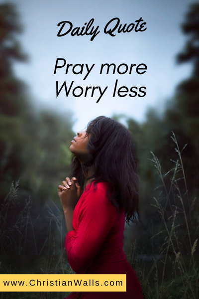 Pray more Worry less picture print poster christian quote