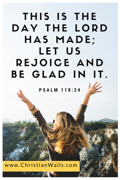 Psalm 118 24 This is the day the Lord has made Let us rejoice and be glad in it picture print poster bible verse