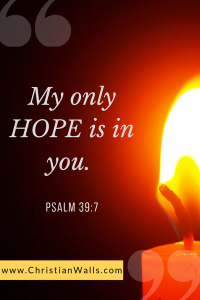 Psalm 39 7 My only hope is in you picture print poster bible verse
