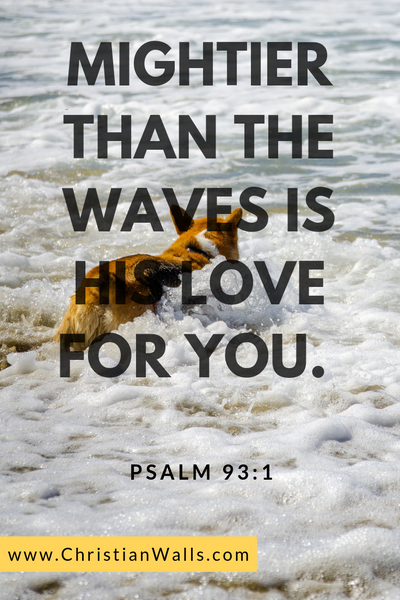 Psalm 93 1 Mightier than the waves is His love for you picture print poster bible verse