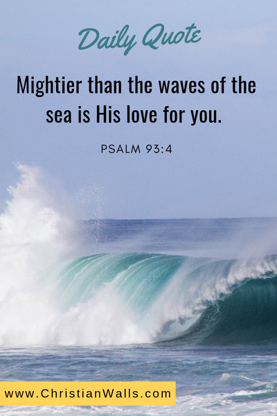 Psalm 93 4 Mightier than the waves of the sea is His love for you picture print poster bible verse