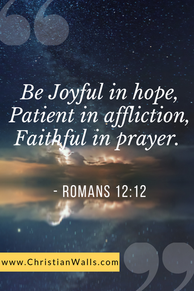 Romans 12 12 Be joyful in hope, patient in affliction, faithful in prayer picture print poster bible verse