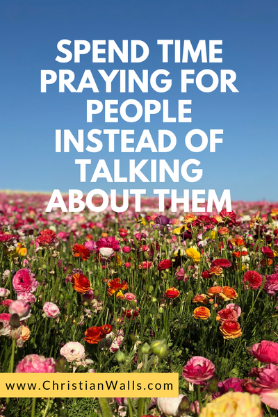 Spend time praying for people instead of talking about them picture print poster christian quote