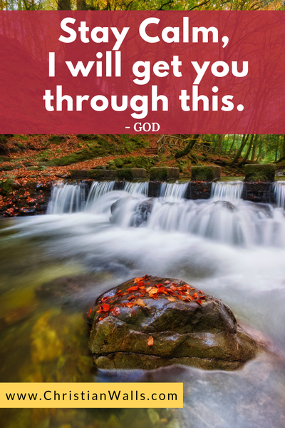 Stay calm, I will get you through this - God picture print poster christian quote