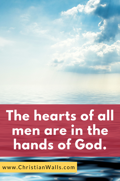The hearts of all men are in the hands of God picture print poster christian quote