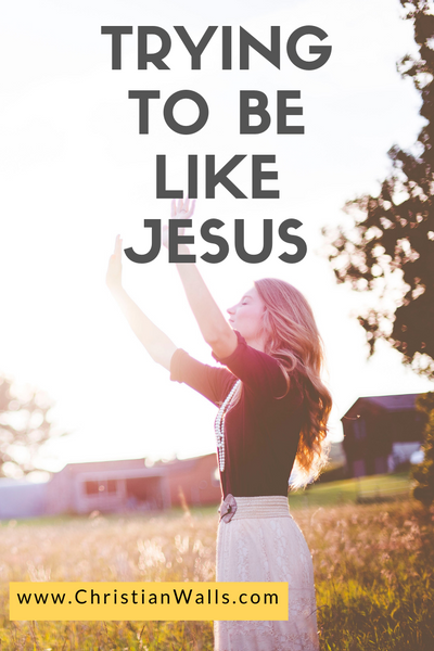 Trying to be like Jesus picture print poster christian quote
