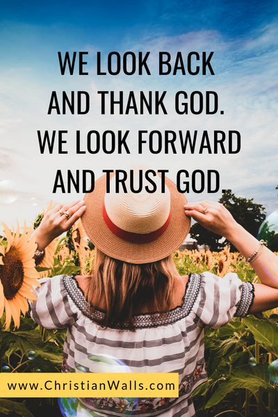 We look back and thank God We look forward and trust God picture print poster christian quote