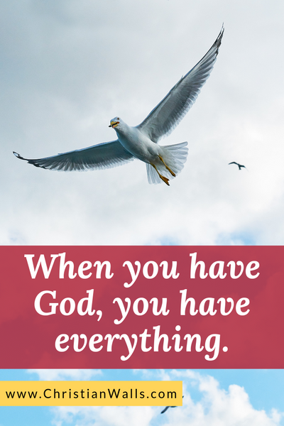 When you have God you have everything picture print poster christian quote