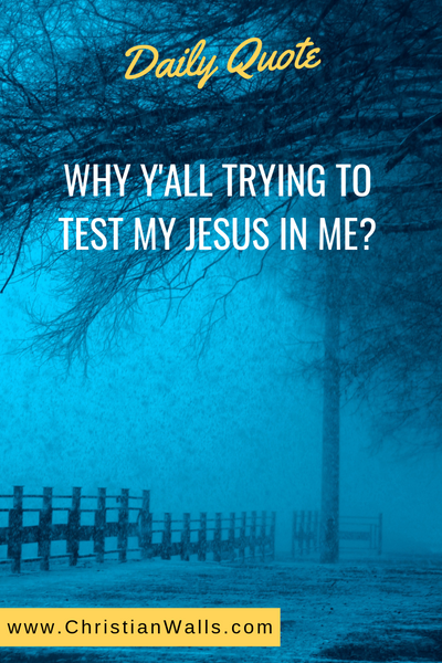 Why ya'll trying to test my Jesus in me picture print poster christian quote