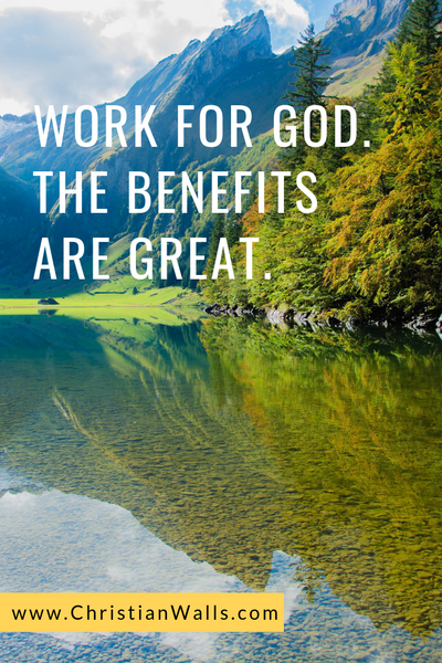 Work for God The benefits are great picture print poster christian quote