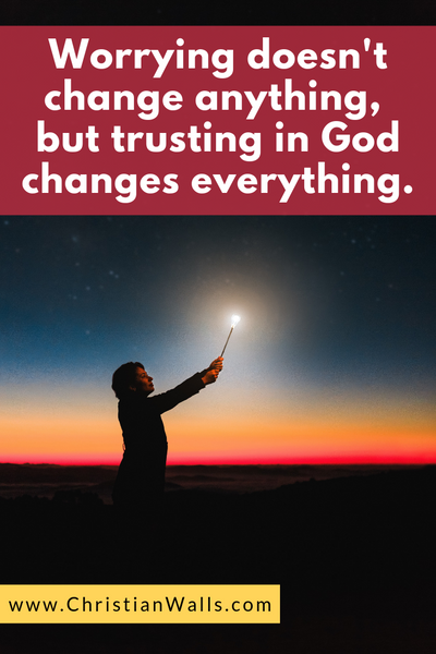 Worrying doesn't change anything, but trusting in God changes everything picture print poster christian quote
