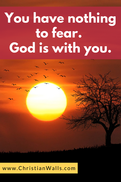 You have nothing to fear God is with you picture print poster christian quote
