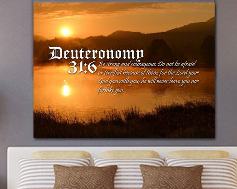 Deuteronomy 31:6 wall art - Be strong and courageous canvas.