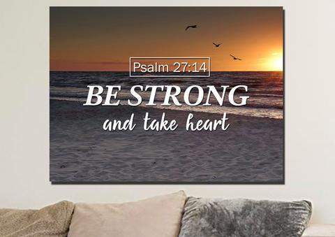Psalm 27:14 offers a daily reminder to be strong and courageous in your faith