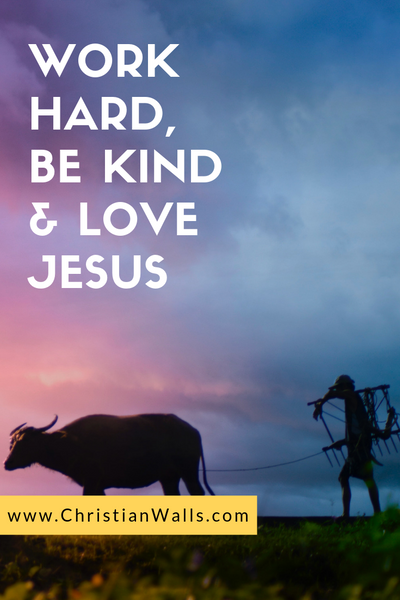 work hard be kind & love jesus picture print poster christian quote