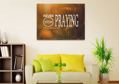 Image of 1 Thessalonians 5:17 Never stop Praying Canvas Wall Art Print
