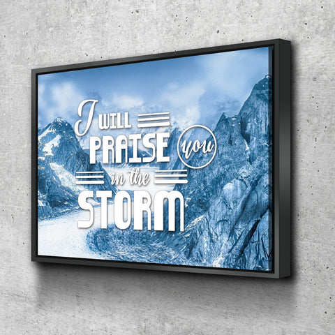 Image of I will Praise you in the Storm Wall Art Canvas Print