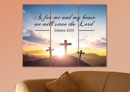 3 Crosses #3 As for Me and My House We will Serve the Lord Wall Art