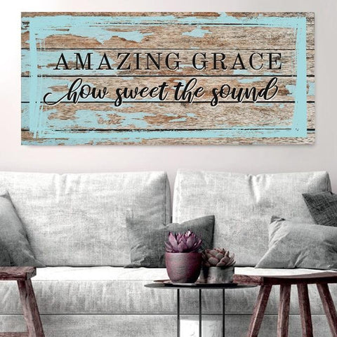 Amazing Grace - How Sweet the Sound - Christian Signs for Home