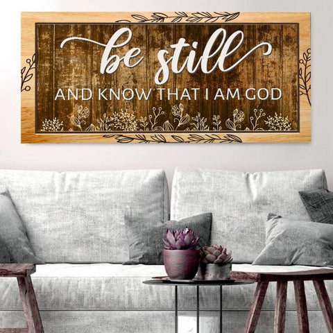 Be Still & Know I am God - Christian Signs for Home