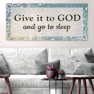 Give it to God & Go to Sleep - Christian Signs for Home