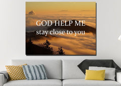 God help me stay close to you Wall Art Canvas Print