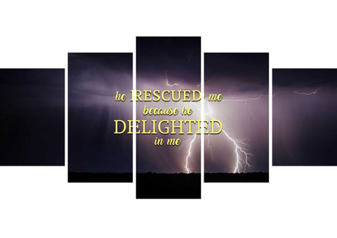 He rescued me because he delighted in me Wall Art Canvas Print