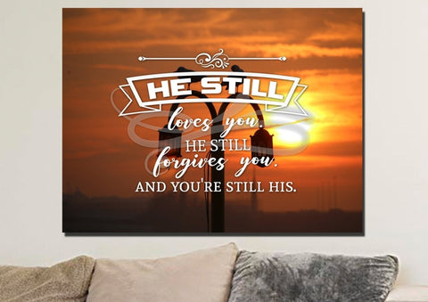 He still Loves you, He still Forgive you Wall Art Canvas Print