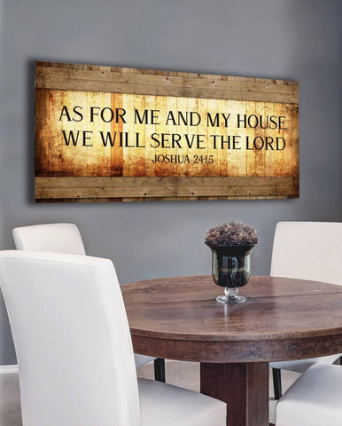 Joshua 24:15 As for me and my house, We will serve the Lord - Christian Signs for Home