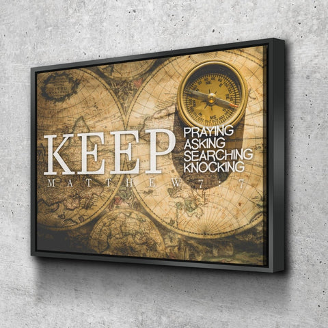 Matthew 7:7 Keep Praying, Keep Asking, Keep Searching Bible Verse Canvas Wall Art