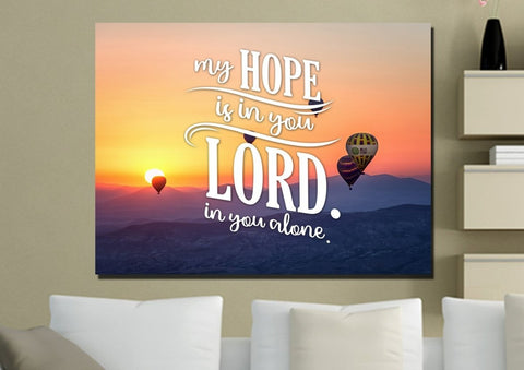 My Hope is in You Lord in you Alone Christian Quotes Wall Art Canvas