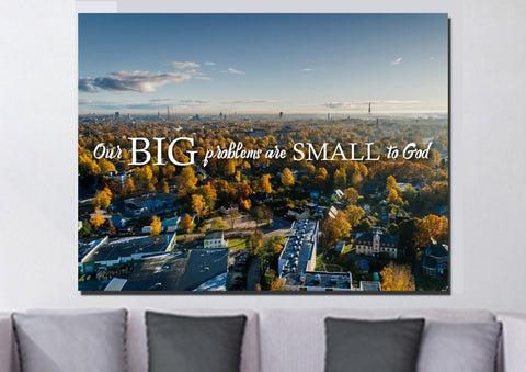 Our Big Problems are Small to God Wall Art Canvas Print - Christian Walls