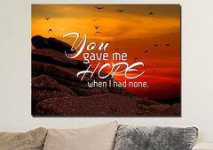 You Gave me Hope When I had None Christian Quotes Wall Art Canvas