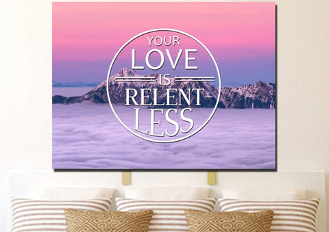 Your Love is Relentless Canvas Wall Art Print - Christian Walls