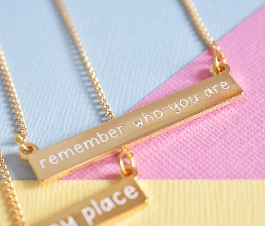 Remember Who You Are necklace